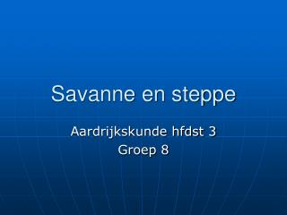 Savanne en steppe