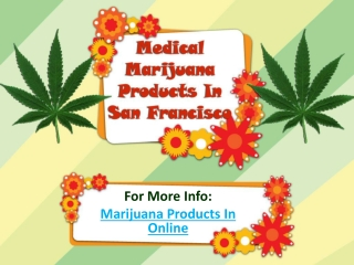 Medical Marijuana Products In San Francisco