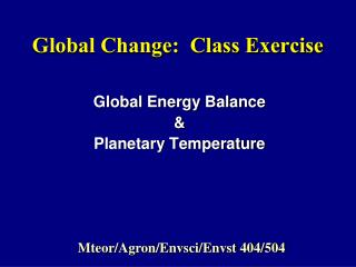 Global Change:  Class Exercise