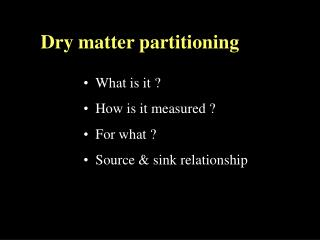 Dry matter partitioning