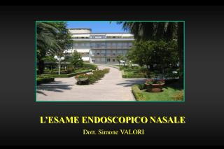 L'ESAME ENDOSCOPICO NASALE