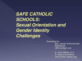SAFE CATHOLIC SCHOOLS: Sexual Orientation and Gender Identity Challenges