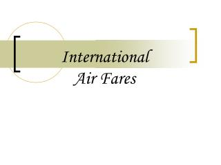 International  Air Fares