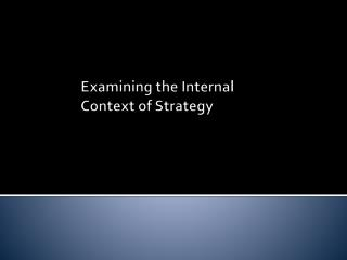 Examining  the Internal Context of Strategy