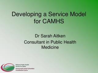 Developing a Service Model for CAMHS