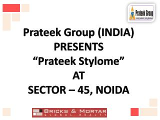 "about ""prateek stylome projects"" sector-45 noida"