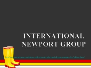 international newport group, A collection of stylish and ele
