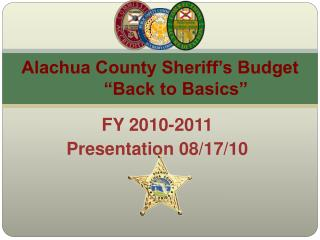 "Alachua County Sheriff's Budget 	""Back to Basics"""