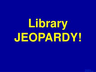 Library JEOPARDY!
