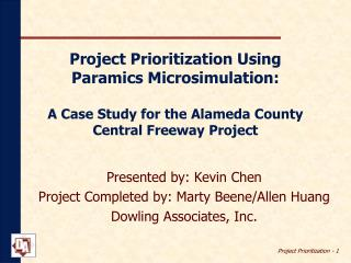 Project Prioritization Using  Paramics Microsimulation: A Case Study for the Alameda County Central Freeway Project
