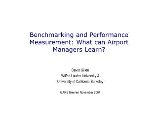 Benchmarking and Performance Measurement: What can Airport Managers Learn?