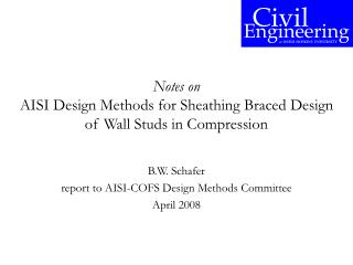 Notes on AISI Design Methods for Sheathing Braced Design of Wall Studs in Compression