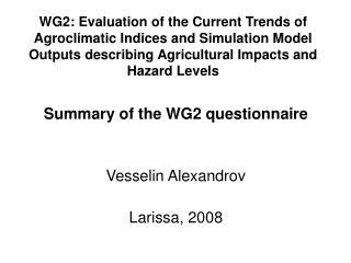 WG2: Evaluation of the Current Trends of Agroclimatic Indices and Simulation Model Outputs describing Agricultural Impac