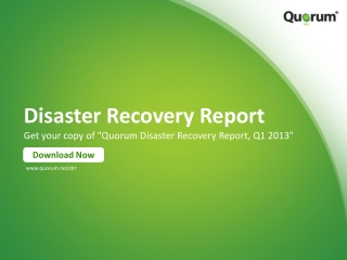 Disaster Recovery Report Quarter 1 2013 by Quorum Inc.