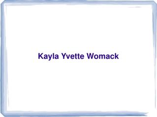 Kayla Yvette Womack | Kayla Womack