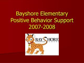 Bayshore Elementary Positive Behavior Support 2007-2008
