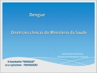 Dengue- Diretrizes Clínicas