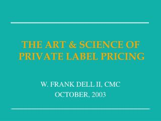 THE ART & SCIENCE OF  PRIVATE LABEL PRICING