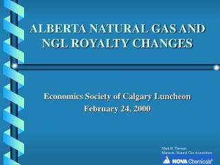 ALBERTA NATURAL GAS AND NGL ROYALTY CHANGES