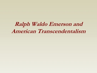 Ralph Waldo Emerson and American Transcendentalism