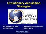 Evolutionary Acquisition Strategies