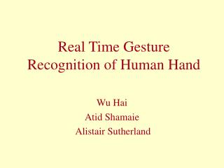 Real Time Gesture Recognition of Human Hand