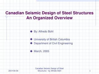 Canadian Seismic Design of Steel Structures An Organized Overview