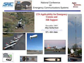 LTA Applicability for Emergency Comms and  ISR Support December 2005 Allan Rutherford allan.rutherford@saic.com 571-434-