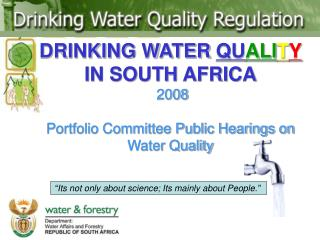 DRINKING WATER  QU ALI T Y  IN SOUTH AFRICA  2008 Portfolio Committee Public Hearings on Water Quality