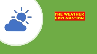 THE WEATHER EXPLANATİON