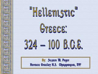 """Hellenistic"" Greece: 324 - 100 B.C.E."