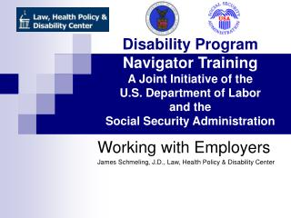 Disability Program  Navigator Training A Joint Initiative of the U.S. Department of Labor and the Social Security Admini