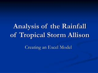 Analysis of the Rainfall of Tropical Storm Allison