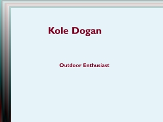 Kole Dogan - An Outdoor Enthusiast