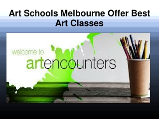 Art Schools Melbourne Offer Best Art Classes