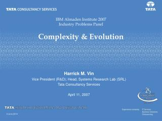 IBM Almaden Institute 2007 Industry Problems Panel  Complexity  Evolution