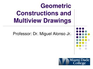 Geometric Constructions and Multiview Drawings