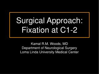 Surgical Approach: Fixation at C1-2