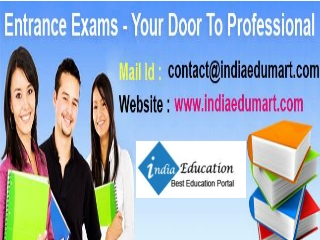 Entrance Exams - Your Door To Professional Courses