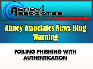 Abney Associates News Blog Warning: Foiling Phishing With Au