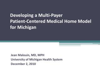 Developing a Multi-Payer  Patient-Centered Medical Home Model for Michigan