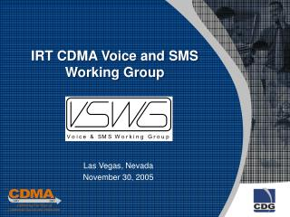 IRT CDMA Voice and SMS Working Group