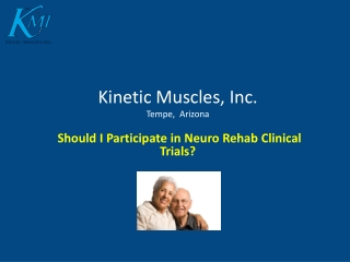 should i participate in neuro rehab clinical trials?
