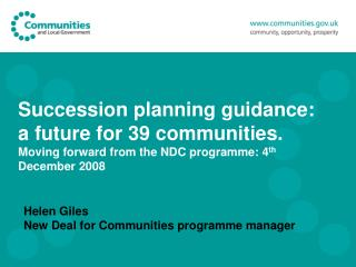 Succession planning guidance: a future for 39 communities.  Moving forward from the NDC programme: 4 th  December 2008