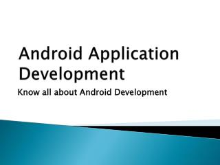 Know all about Android Development