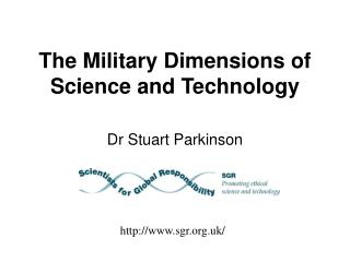 The Military Dimensions of  Science and Technology