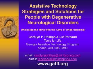 Assistive Technology Strategies and Solutions for People with  Degenerative  Neurological  Disorders Unlocking the Mind