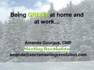 Being  GREEN  at home and at work…