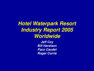 Hotel Waterpark Resort Industry Report 2005 Worldwide