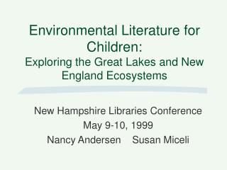 Environmental Literature for Children:  Exploring the Great Lakes and New England Ecosystems